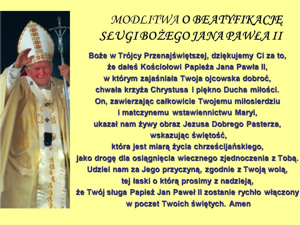 MODLITWA O BEATYFIKACJĘ SŁUGI BOŻEGO JANA PAWŁA II