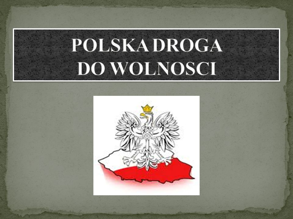 POLSKA DROGA DO WOLNOSCI