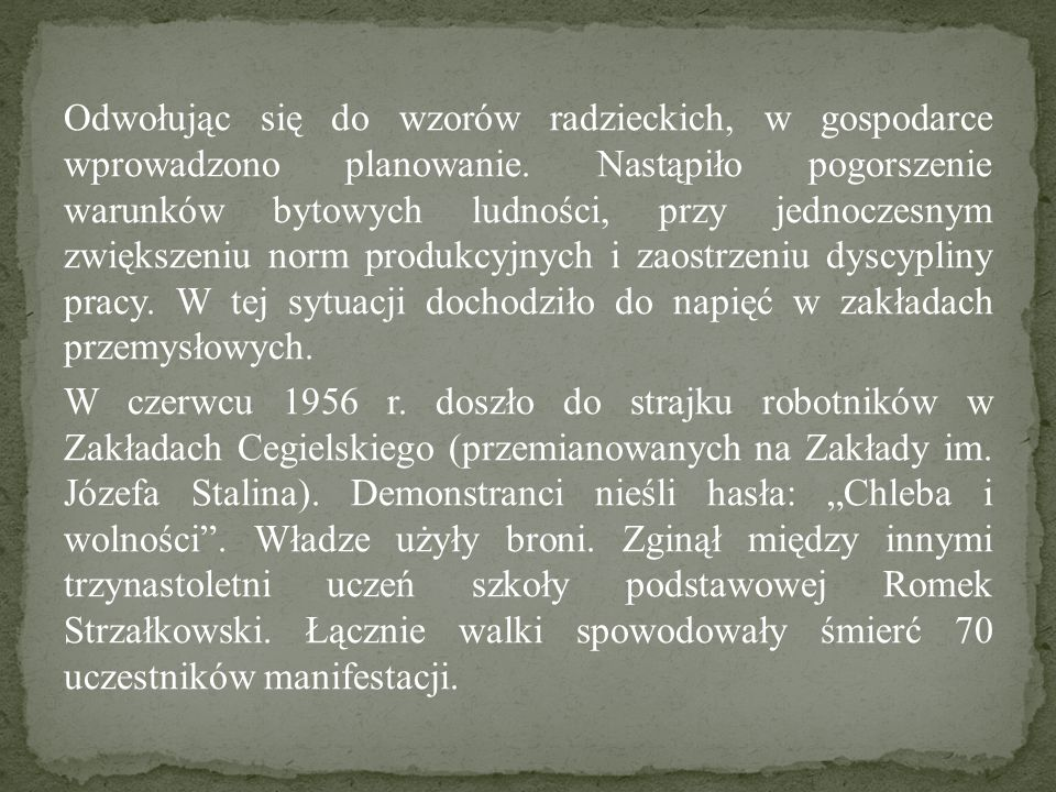 Odwołując się do wzorów radzieckich, w gospodarce wprowadzono planowanie.