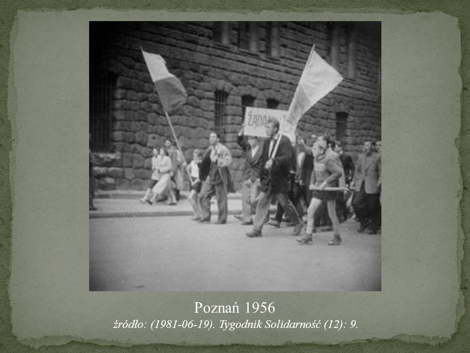 Poznań 1956 źródło: (1981-06-19). Tygodnik Solidarność (12): 9.