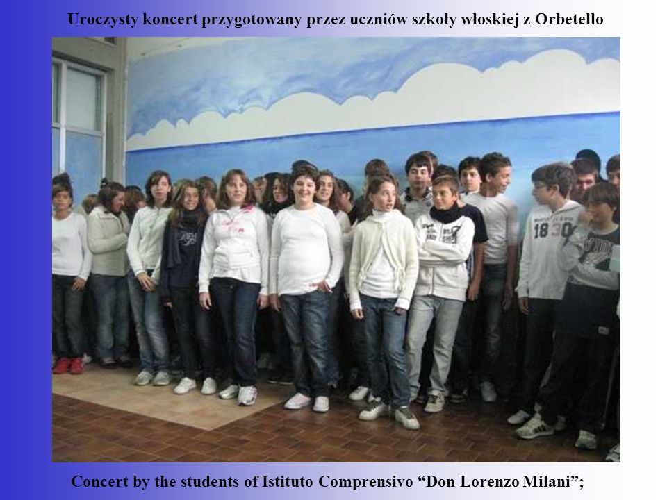 Concert by the students of Istituto Comprensivo Don Lorenzo Milani ;