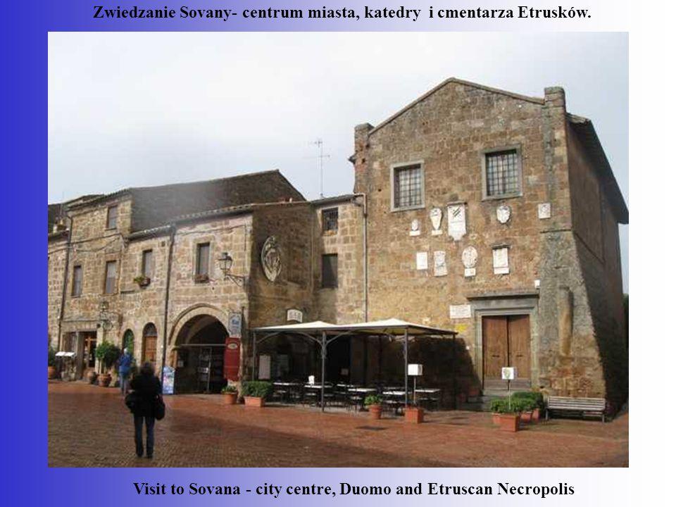 Zwiedzanie Sovany- centrum miasta, katedry i cmentarza Etrusków.