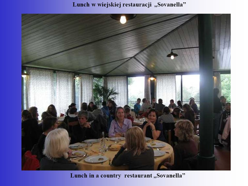 """Lunch w wiejskiej restauracji """"Sovanella"""