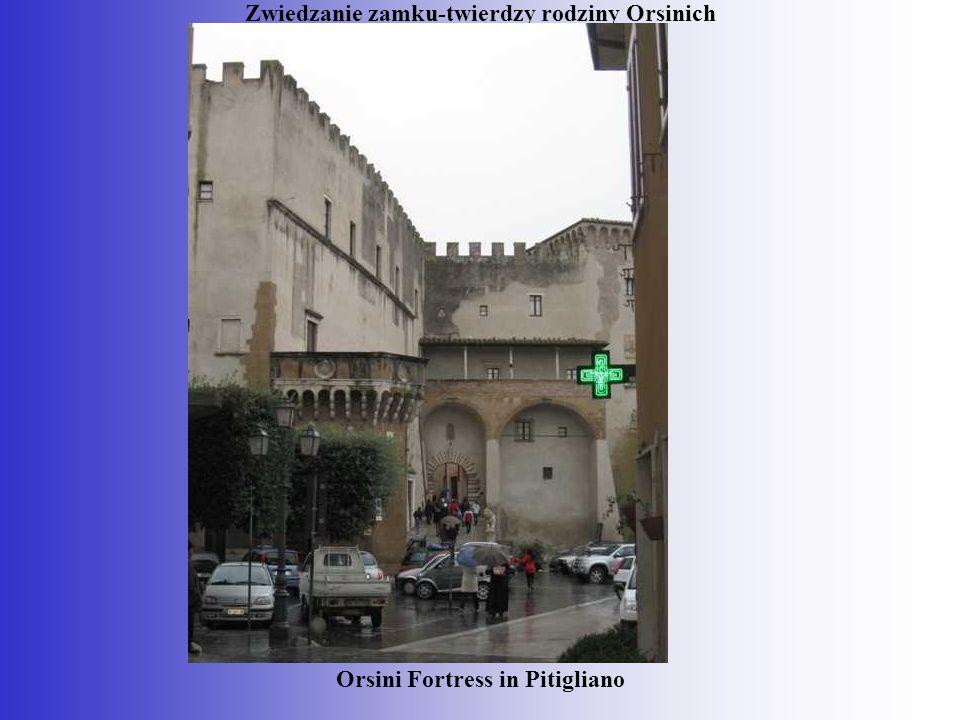 Zwiedzanie zamku-twierdzy rodziny Orsinich
