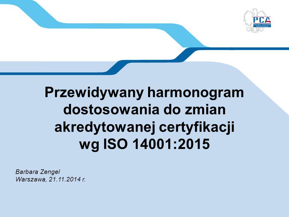 Przewidywany harmonogram dostosowania do zmian akredytowanej certyfikacji wg ISO 14001:2015