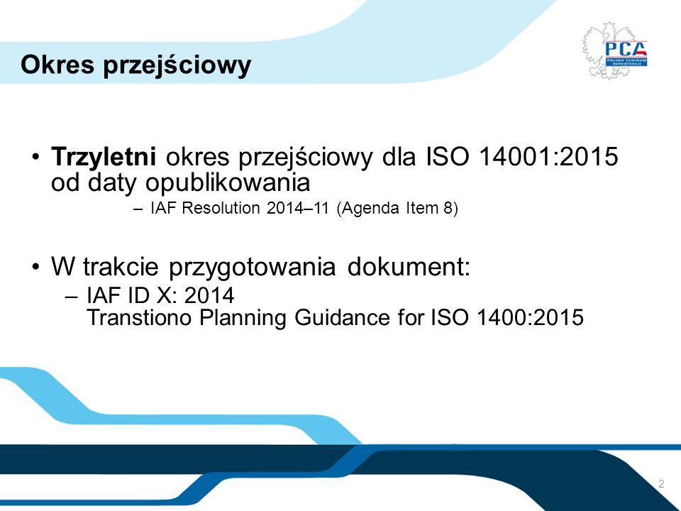 Trzyletni okres przejściowy dla ISO 14001:2015 od daty opublikowania
