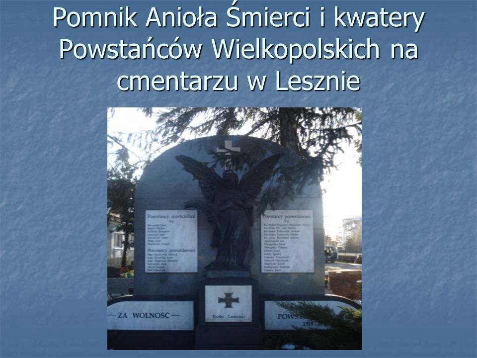 Pomnik Anioła Śmierci i kwatery Powstańców Wielkopolskich na cmentarzu w Lesznie