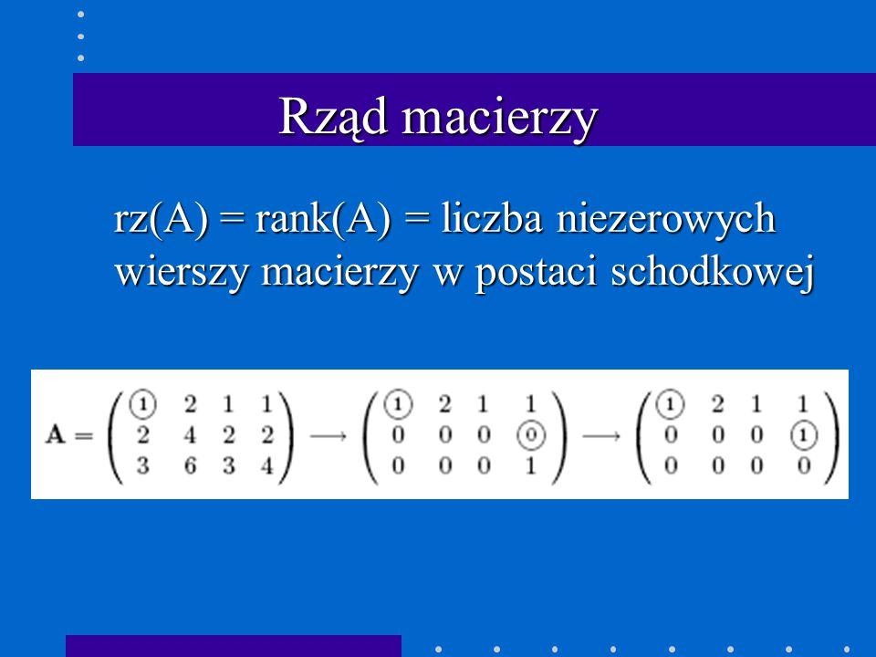 Rząd macierzy rz(A) = rank(A) = liczba niezerowych