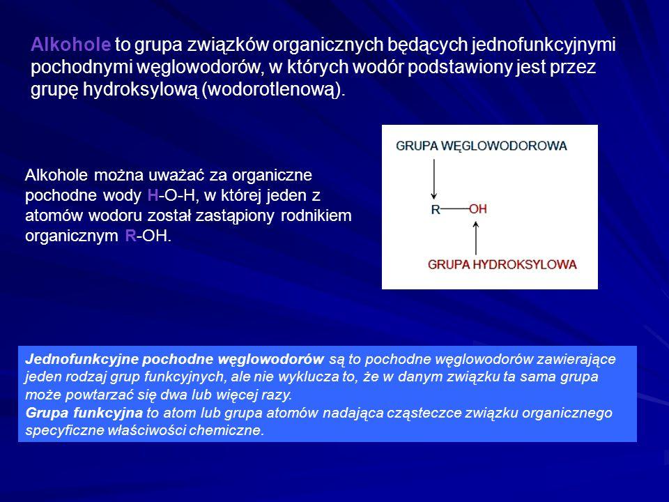 Alkohole to grupa związków organicznych będących jednofunkcyjnymi pochodnymi węglowodorów, w których wodór podstawiony jest przez grupę hydroksylową (wodorotlenową).