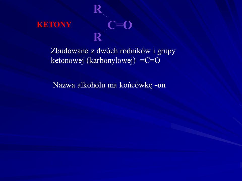 R C=O. KETONY. R. Zbudowane z dwóch rodników i grupy ketonowej (karbonylowej) =C=O.