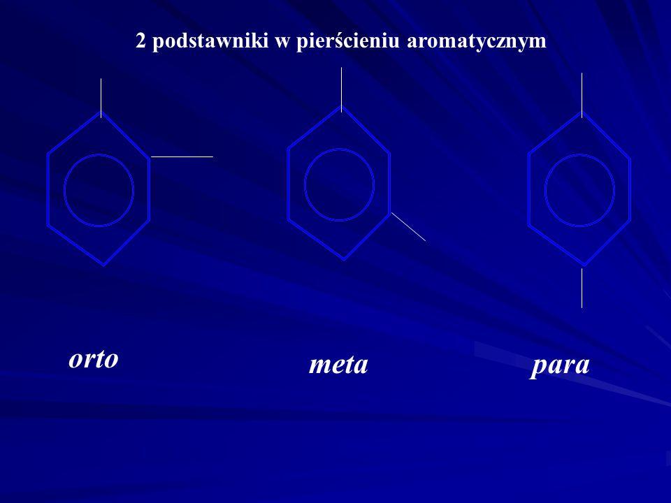 2 podstawniki w pierścieniu aromatycznym
