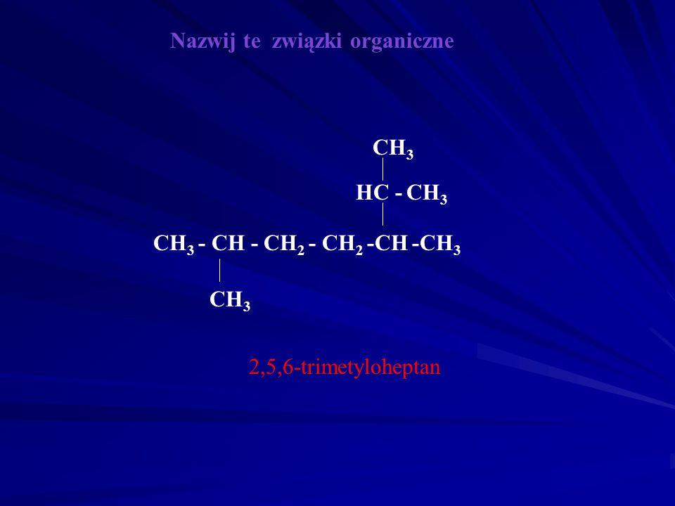 Nazwij te związki organiczne