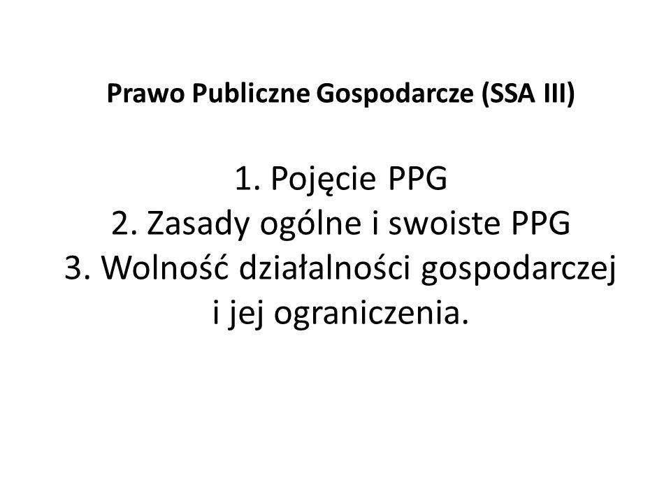 Prawo Publiczne Gospodarcze (SSA III) 1. Pojęcie PPG 2
