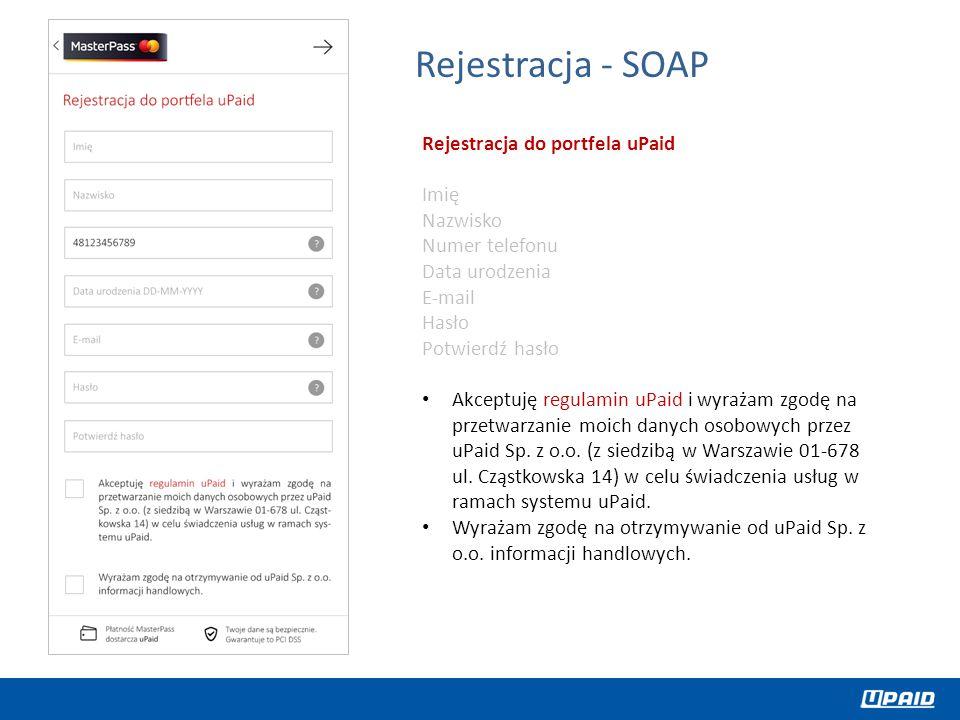 Rejestracja - SOAP Rejestracja do portfela uPaid Imię Nazwisko