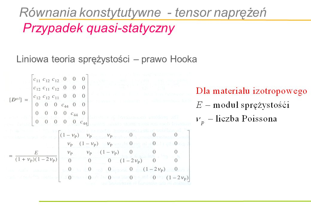 Równania konstytutywne - tensor naprężeń Przypadek quasi-statyczny