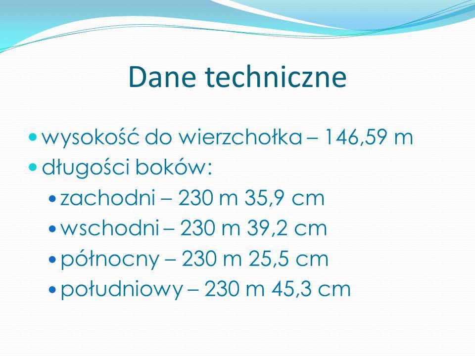 Dane techniczne wysokość do wierzchołka – 146,59 m długości boków: