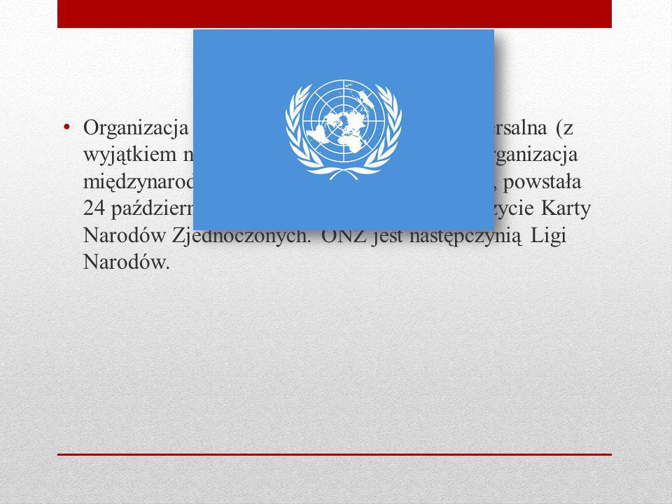 Organizacja Narodów Zjednoczonych - uniwersalna (z wyjątkiem narodów nie reprezentowanych) organizacja międzynarodowa, z siedzibą w Nowym Jorku, powstała 24 października 1945 r.