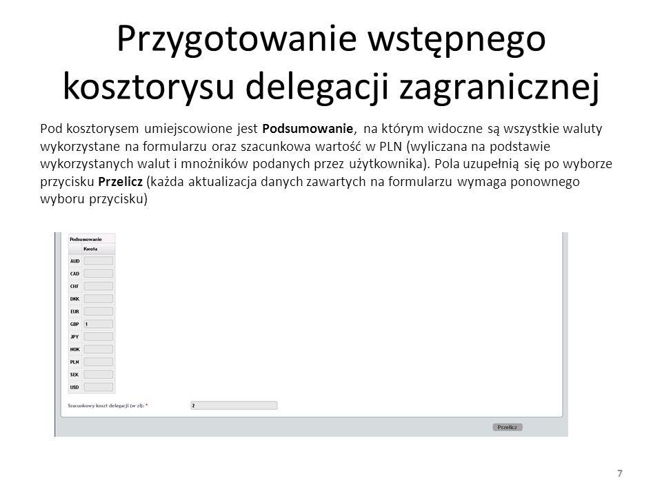 Przygotowanie wstępnego kosztorysu delegacji zagranicznej