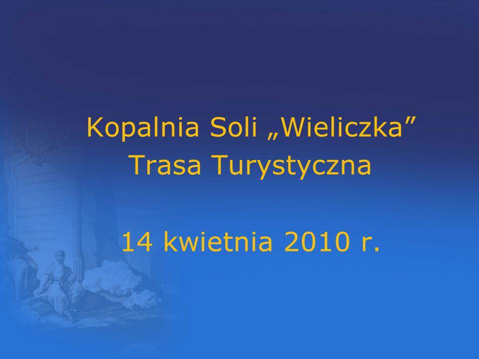 """Kopalnia Soli """"Wieliczka Trasa Turystyczna 14 kwietnia 2010 r."""