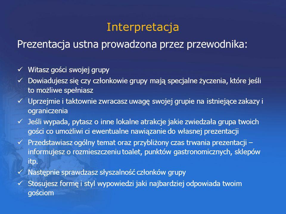 Interpretacja Prezentacja ustna prowadzona przez przewodnika: