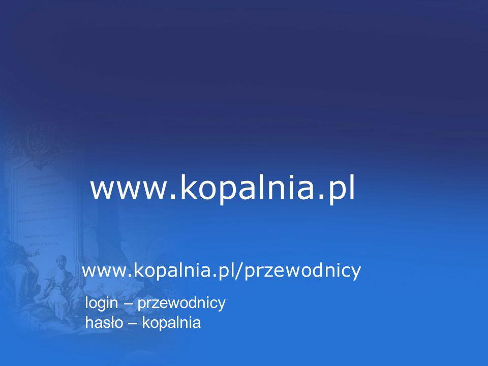 www.kopalnia.pl www.kopalnia.pl/przewodnicy login – przewodnicy
