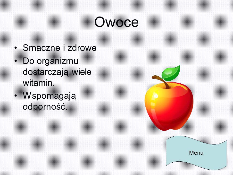Owoce Smaczne i zdrowe Do organizmu dostarczają wiele witamin.