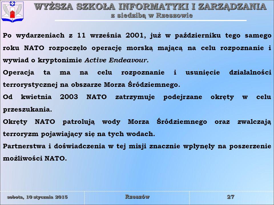 Po wydarzeniach z 11 września 2001, już w październiku tego samego roku NATO rozpoczęło operację morską mającą na celu rozpoznanie i wywiad o kryptonimie Active Endeavour.