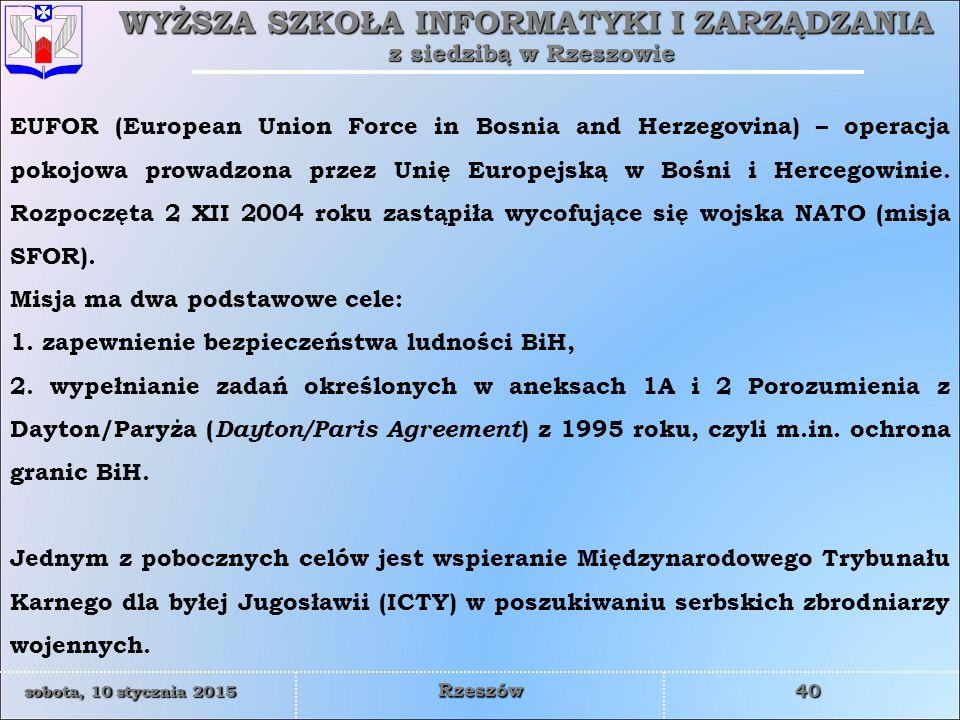 EUFOR (European Union Force in Bosnia and Herzegovina) – operacja pokojowa prowadzona przez Unię Europejską w Bośni i Hercegowinie. Rozpoczęta 2 XII 2004 roku zastąpiła wycofujące się wojska NATO (misja SFOR).