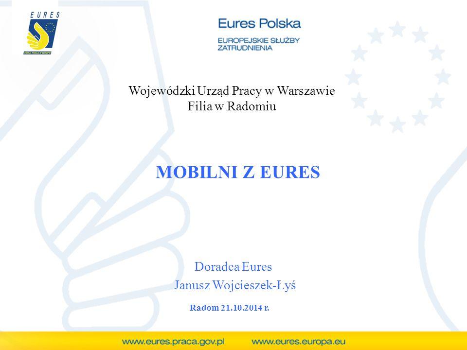 MOBILNI Z EURES Wojewódzki Urząd Pracy w Warszawie Filia w Radomiu