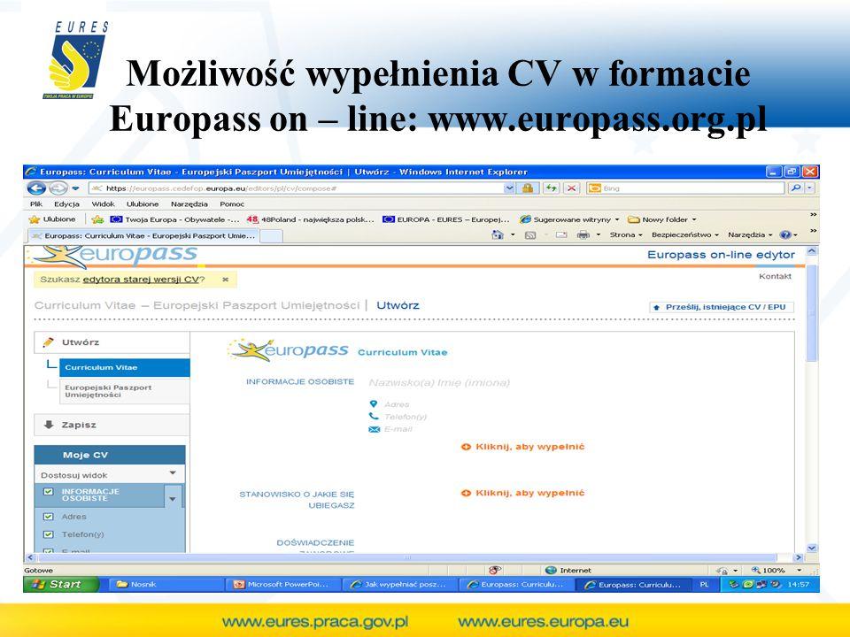 Możliwość wypełnienia CV w formacie Europass on – line: www. europass