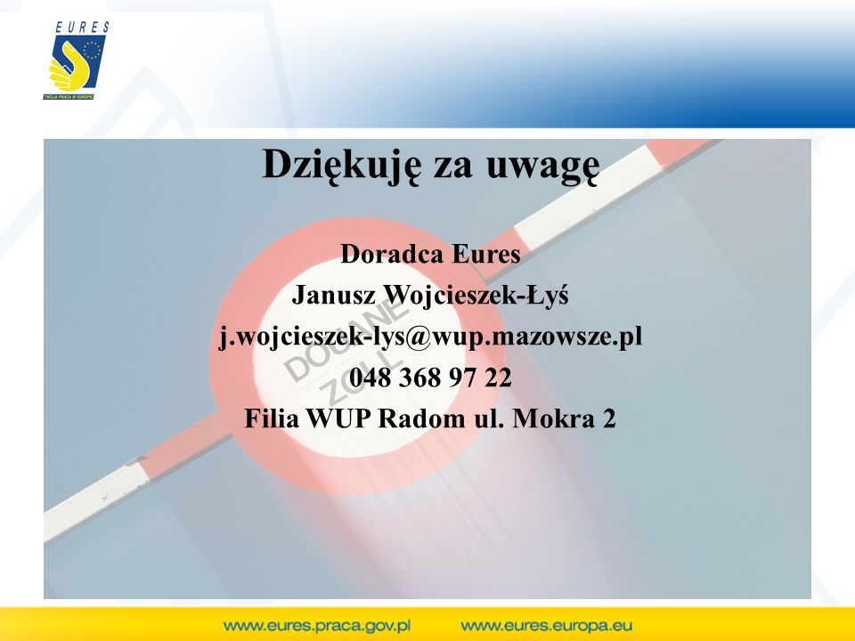 Janusz Wojcieszek-Łyś Filia WUP Radom ul. Mokra 2