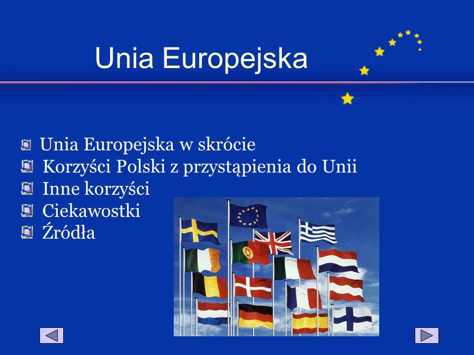 Unia Europejska Korzyści Polski z przystąpienia do Unii Inne korzyści