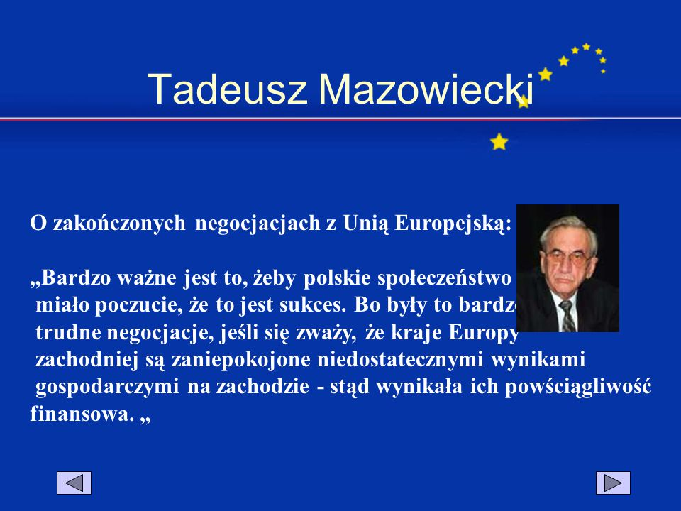 Tadeusz Mazowiecki O zakończonych negocjacjach z Unią Europejską: