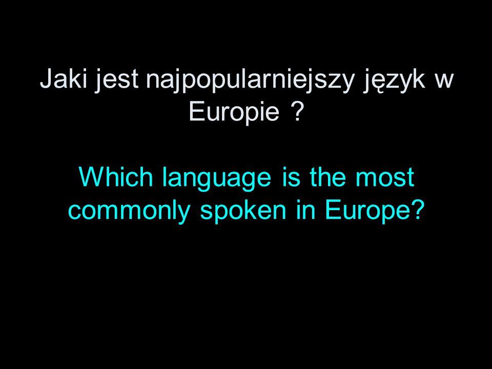 Jaki jest najpopularniejszy język w Europie