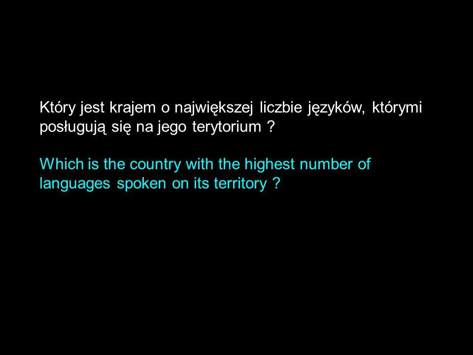 Który jest krajem o największej liczbie języków, którymi posługują się na jego terytorium