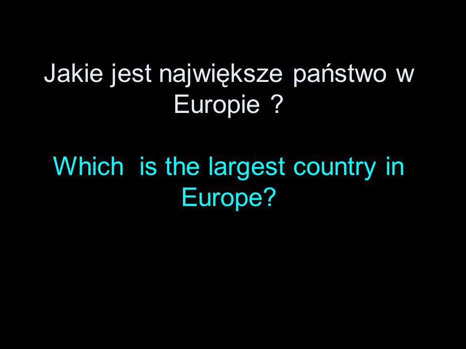 Jakie jest największe państwo w Europie