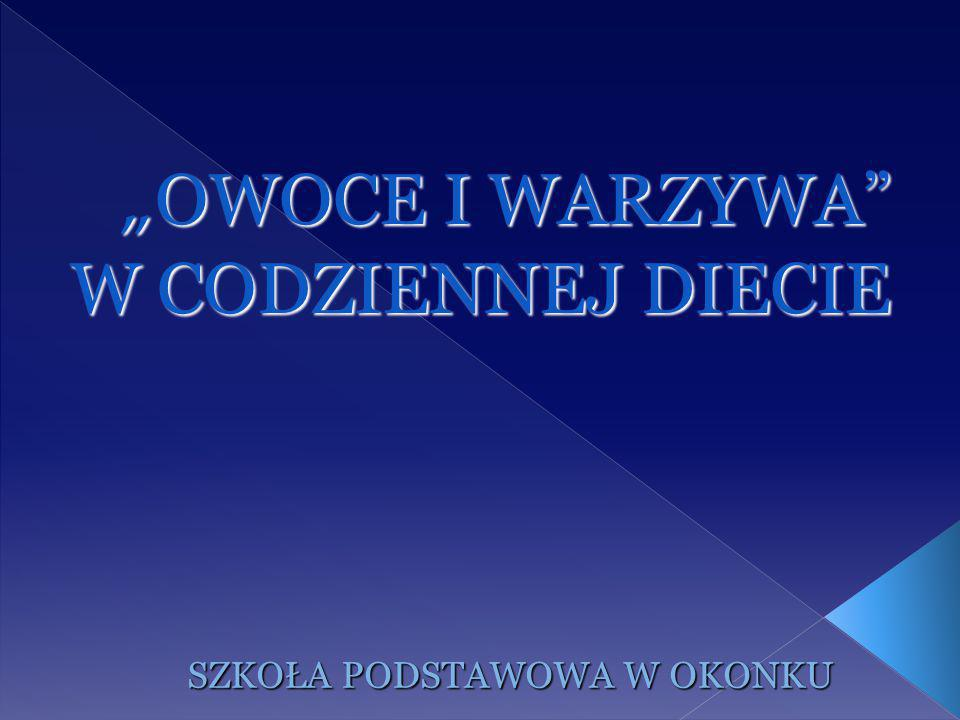 """""""OWOCE I WARZYWA W CODZIENNEJ DIECIE"""
