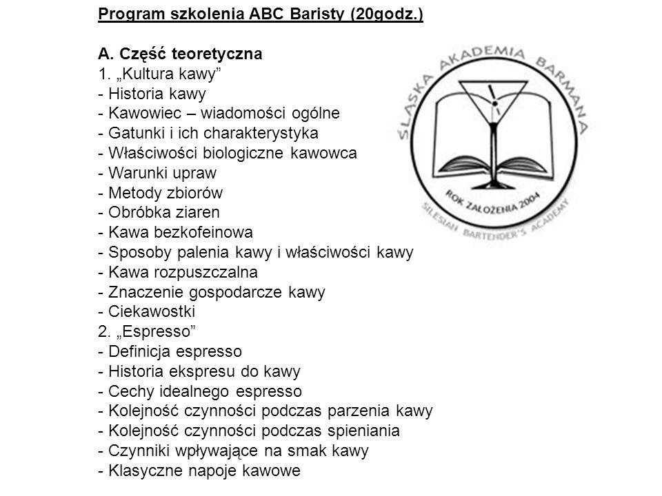 Program szkolenia ABC Baristy (20godz.) A. Część teoretyczna