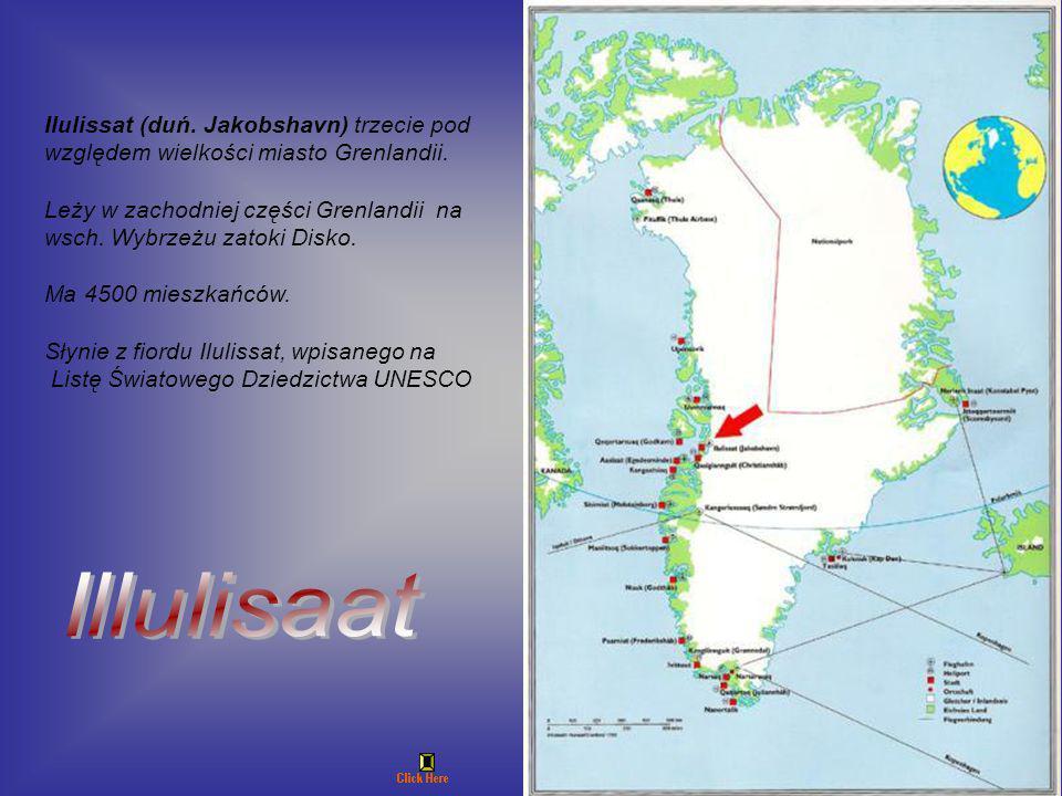 Ilulissat (duń. Jakobshavn) trzecie pod względem wielkości miasto Grenlandii.