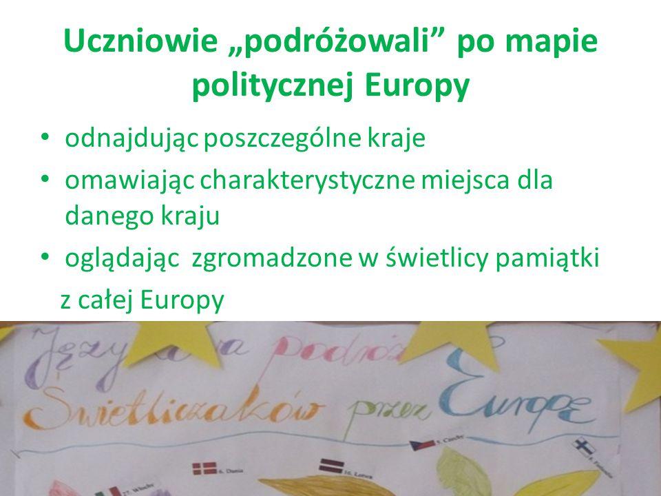 """Uczniowie """"podróżowali po mapie politycznej Europy"""