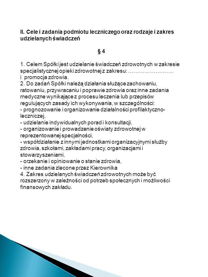 II. Cele i zadania podmiotu leczniczego oraz rodzaje i zakres udzielanych świadczeń