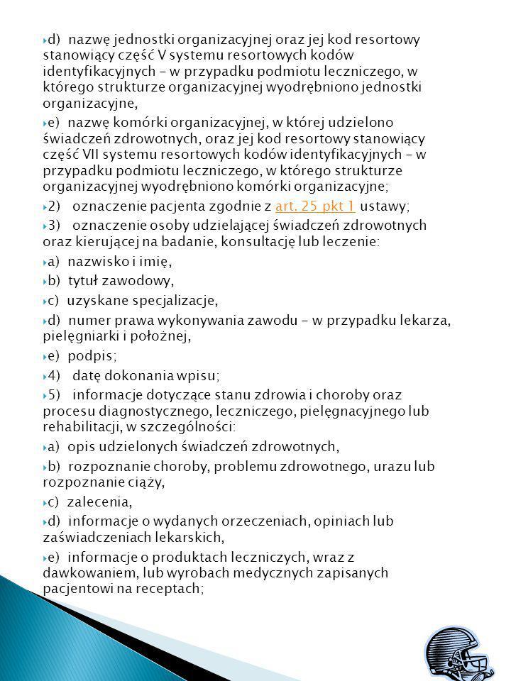 d) nazwę jednostki organizacyjnej oraz jej kod resortowy stanowiący część V systemu resortowych kodów identyfikacyjnych - w przypadku podmiotu leczniczego, w którego strukturze organizacyjnej wyodrębniono jednostki organizacyjne,