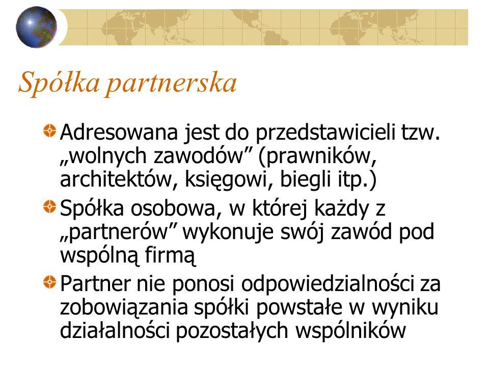 """Spółka partnerska Adresowana jest do przedstawicieli tzw. """"wolnych zawodów (prawników, architektów, księgowi, biegli itp.)"""