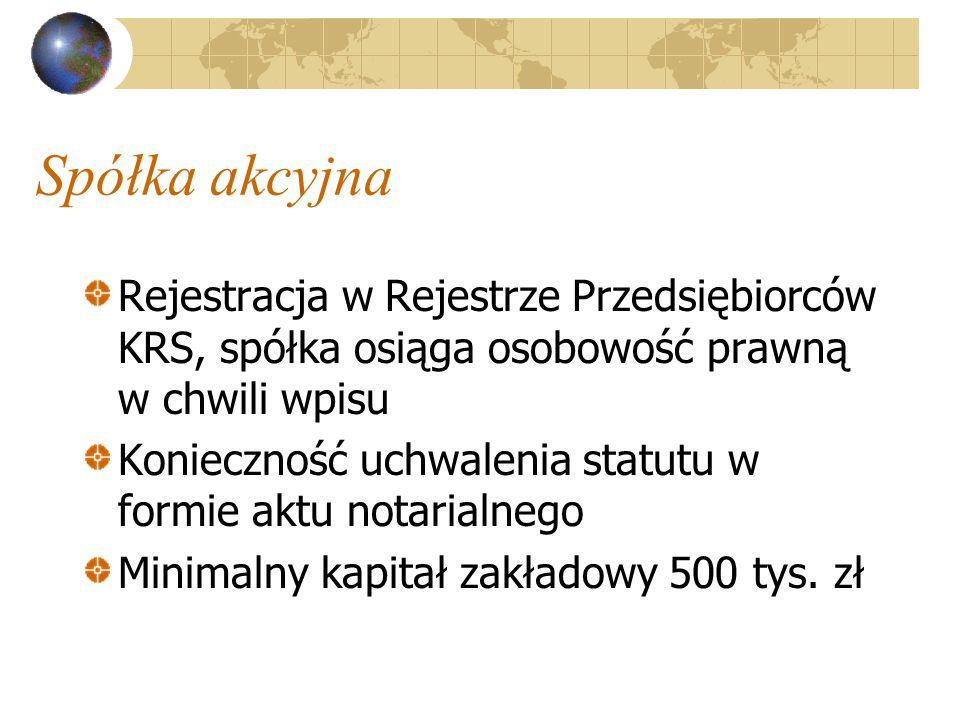 Spółka akcyjna Rejestracja w Rejestrze Przedsiębiorców KRS, spółka osiąga osobowość prawną w chwili wpisu.