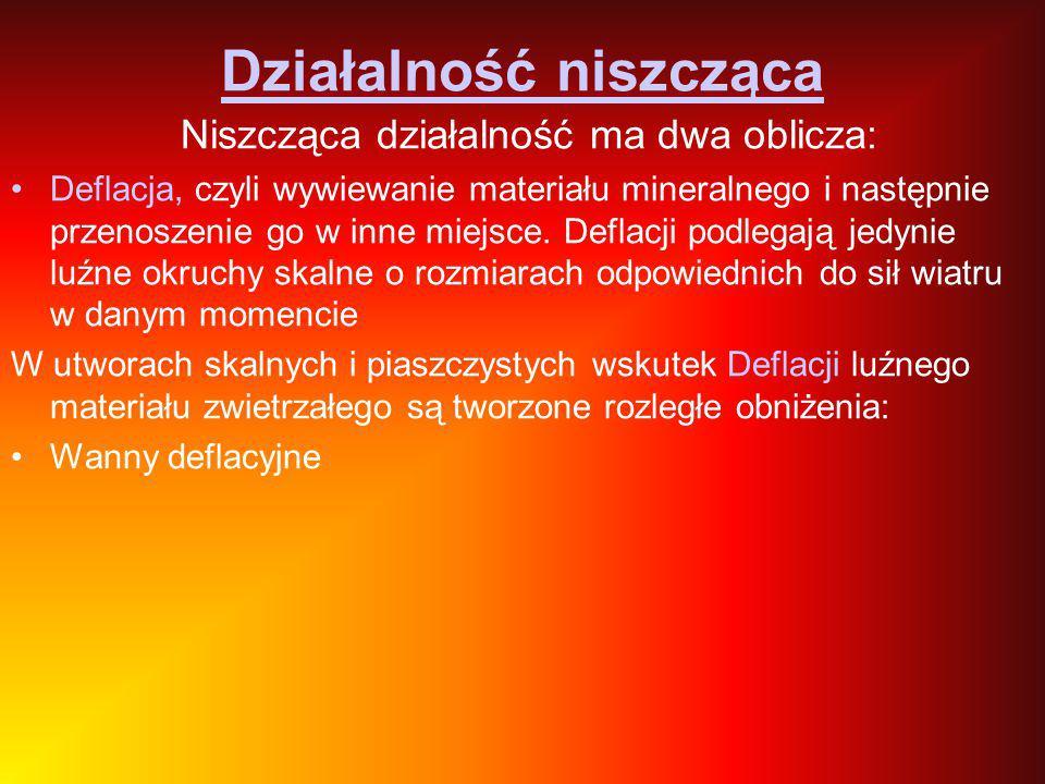 Działalność niszcząca Niszcząca działalność ma dwa oblicza: