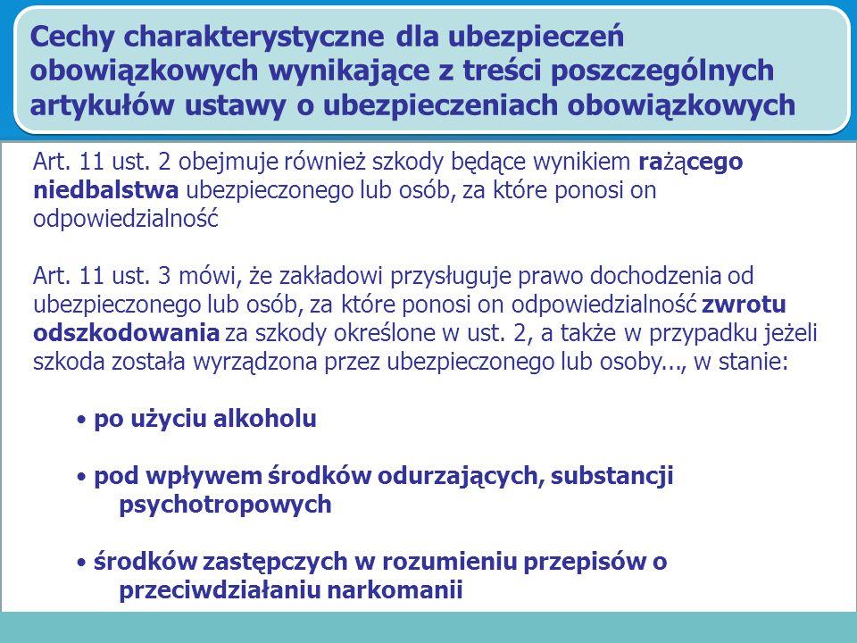 Cechy charakterystyczne dla ubezpieczeń obowiązkowych wynikające z treści poszczególnych artykułów ustawy o ubezpieczeniach obowiązkowych