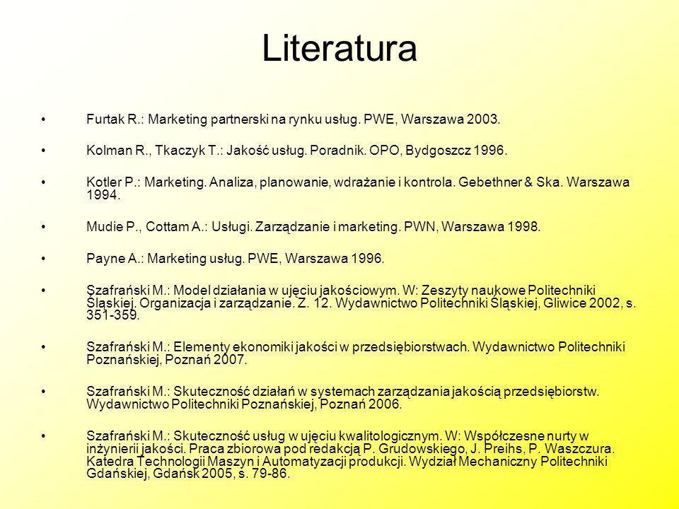 Literatura Furtak R.: Marketing partnerski na rynku usług. PWE, Warszawa 2003. Kolman R., Tkaczyk T.: Jakość usług. Poradnik. OPO, Bydgoszcz 1996.