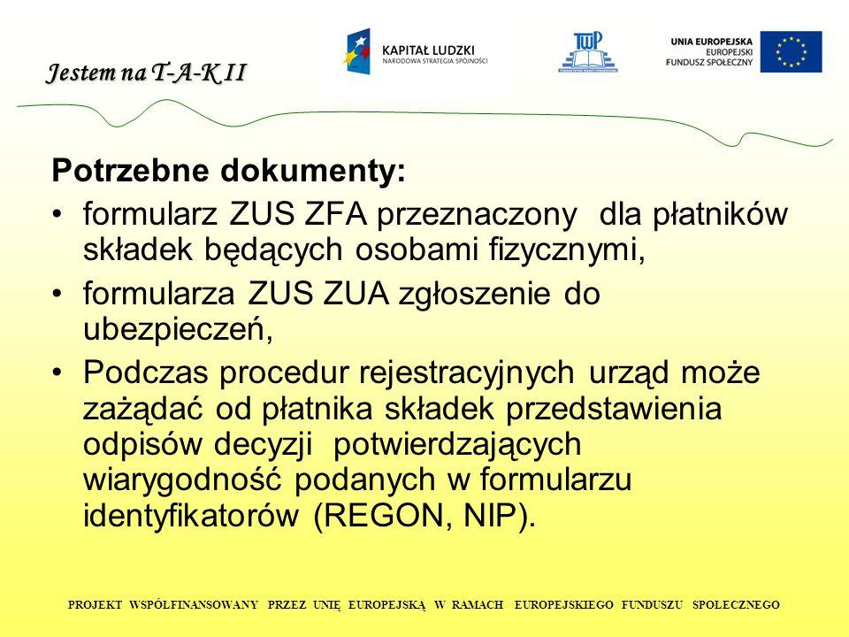 Potrzebne dokumenty: formularz ZUS ZFA przeznaczony dla płatników składek będących osobami fizycznymi,