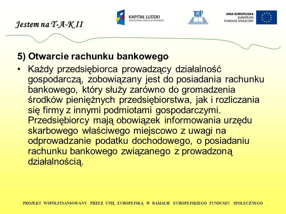 5) Otwarcie rachunku bankowego