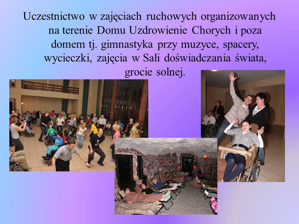 Uczestnictwo w zajęciach ruchowych organizowanych na terenie Domu Uzdrowienie Chorych i poza domem tj.